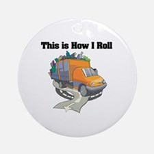 How I Roll (Garbage Truck) Ornament (Round)