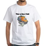 How I Roll (Garbage Truck) White T-Shirt