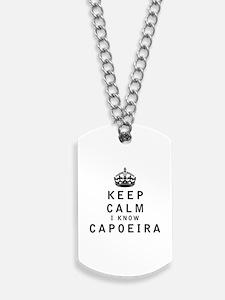 Keep Calm I Know Capoeira Dog Tags