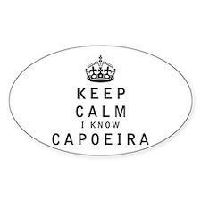 Keep Calm I Know Capoeira Decal