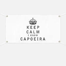 Keep Calm I Know Capoeira Banner