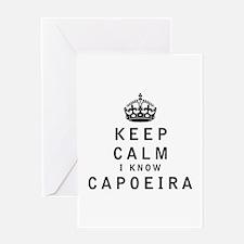 Keep Calm I Know Capoeira Greeting Cards
