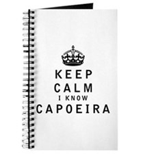 Keep Calm I Know Capoeira Journal