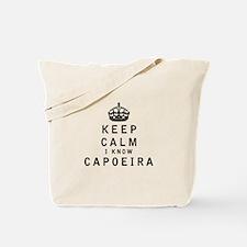 Keep Calm I Know Capoeira Tote Bag