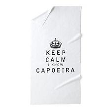 Keep Calm I Know Capoeira Beach Towel