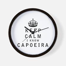 Keep Calm I Know Capoeira Wall Clock