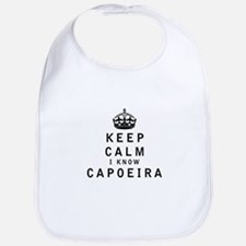 Keep Calm I Know Capoeira Bib