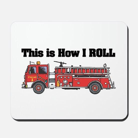 How I Roll (Fire Engine/Truck) Mousepad