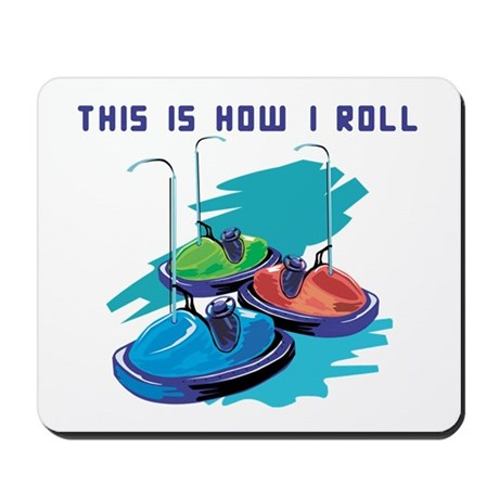 How I Roll (Bumper Cars) Mousepad