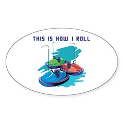 How I Roll (Bumper Cars) Oval Decal