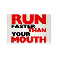 Run Faster Than Your Mouth Rectangle Magnet