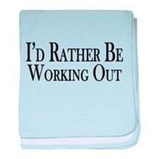 Rather Be Working Out baby blanket