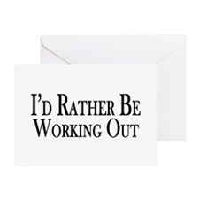 Rather Be Working Out Greeting Card