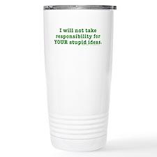 Your Stupid Ideas Travel Mug