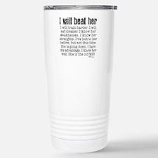 I Will Beat Her Stainless Steel Travel Mug