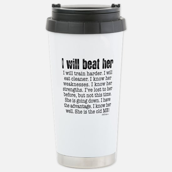 I Will Beat Her Stainless Steel Travel Mug