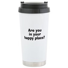 Are You In Your Happy Place? Travel Mug