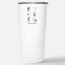 We shall dance! Travel Mug