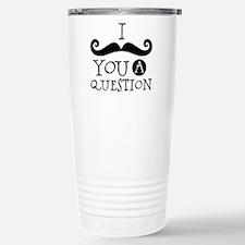 Mustache You A Question Travel Mug