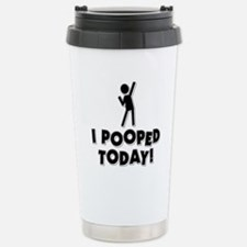 I Pooped Today! Travel Mug