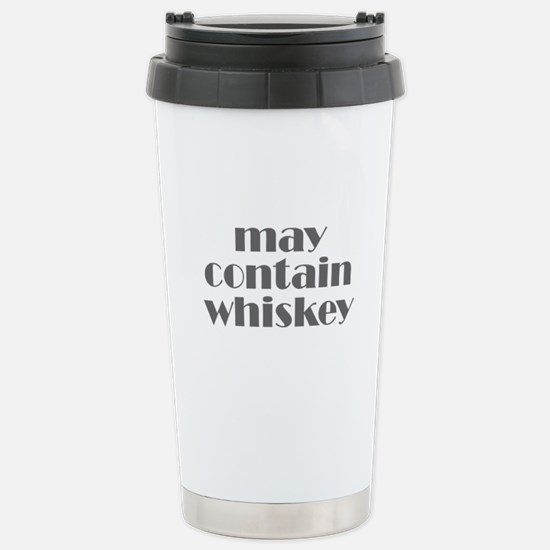may contain whiskey Stainless Steel Travel Mug
