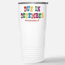 due-in-dec.png Travel Mug