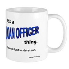 Loan Officer Thing Mug