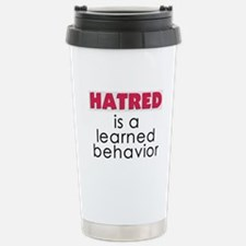 Hatred is learned Stainless Steel Travel Mug