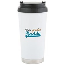 Worlds Greatest Daddy Travel Mug
