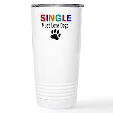 Single Must Love Dogs Travel Mug
