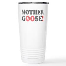 MOTHER GOOSE! Travel Mug