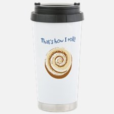 That's How I Roll! Stainless Steel Travel Mug