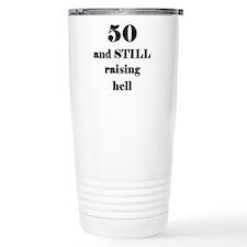 50 still raising hell 3 Travel Mug