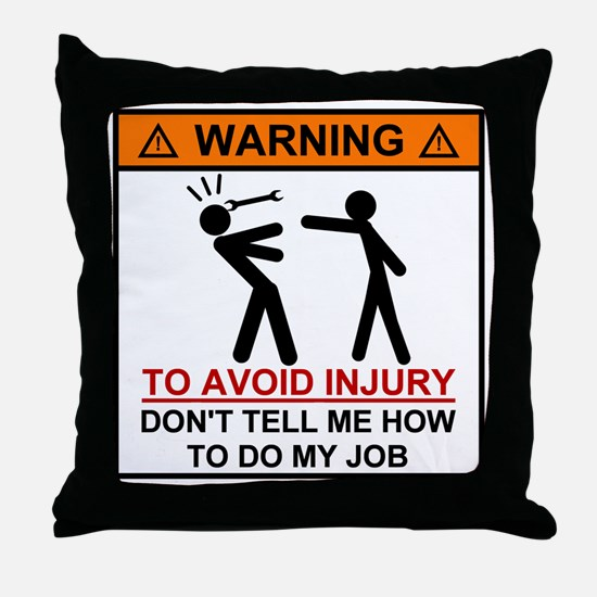 Warning Don't tell me how to do my jo Throw Pillow