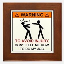 Warning Don't tell me how to do my job Framed Tile