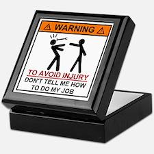 Warning Don't tell me how to do my jo Keepsake Box