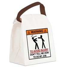 Warning Don't tell me how to do m Canvas Lunch Bag