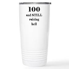 100 still raising hell 3 Travel Mug