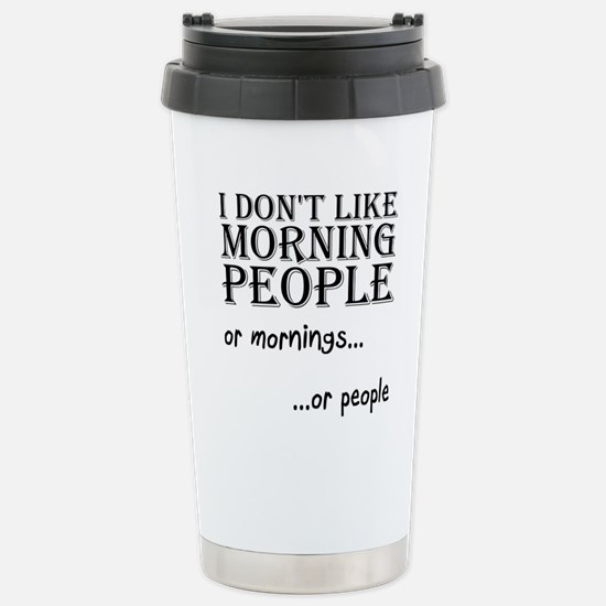 Dont Like Morning People Stainless Steel Travel Mu