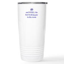 40 still best looking 1 Travel Mug