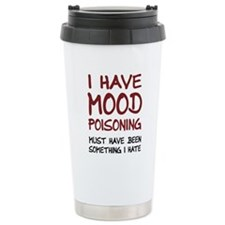 I Have Mood Poisoning Travel Mug