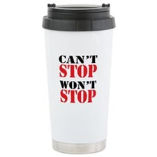Cant Stop. Wont Stop. Travel Mug