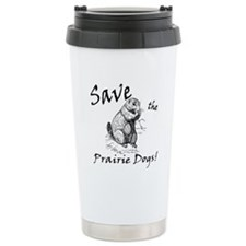 Save the Prairie Dogs! Travel Coffee Mug