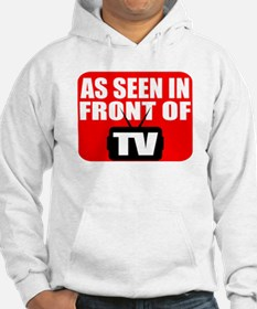 As Seen In Front Of TV Hoodie
