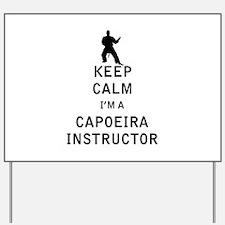 Keep Calm I'm a Capoeira Instructor Yard Sign