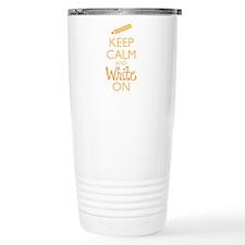 Keep Calm and Write On Travel Mug