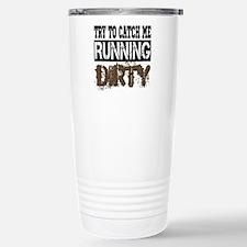 Catch Me Running Dirty Stainless Steel Travel Mug