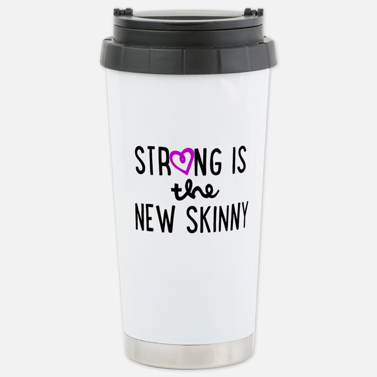 Strong is the New Skinny Girly Travel Mug
