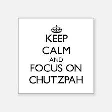 Keep Calm and focus on Chutzpah Sticker