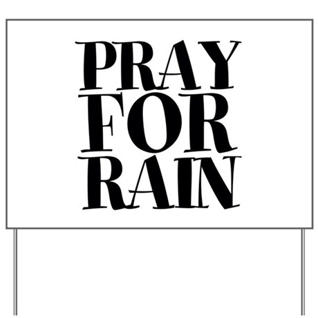 Pray for Rain Yard Sign by CollectionsofStuff
